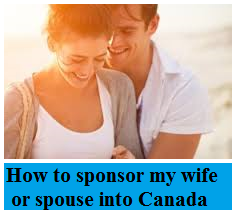 How-to-sponsor-my-wife-or-spouse-into-Canada